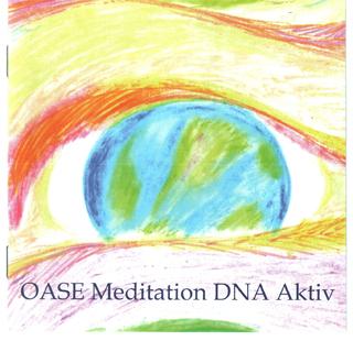 Meditation name: OASE DNA Aktivieren