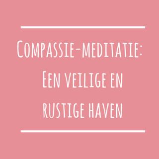 Meditation name: Compassiemeditatie Een Veilige en Rustige Haven