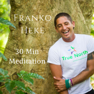 Meditation name: Franko Heke 30 Min Guided Meditation