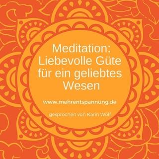 Meditation name: Liebevolle Güte für ein geliebtes Wesen