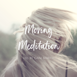 Meditation name: Moving Meditation