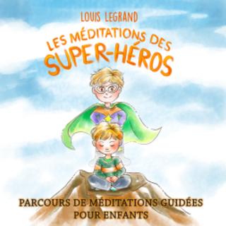 Meditation name: Vaincre ses peurs avec les super-héros