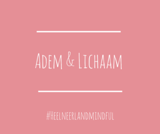 Meditation name: Adem & Lichaam