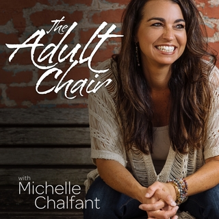 Meditation name: The Adult Chair Podcast: Learn to Live Authentically
