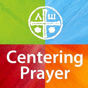 Meditation name: Intro to Centering Prayer and Meditation