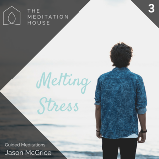Meditation name: Melting Stress, Fear and Anxiety
