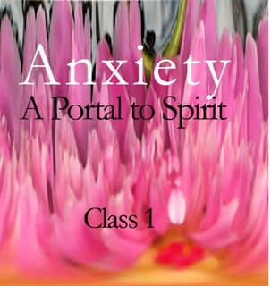 Meditation name: Anxiety: A Portal to Spirit