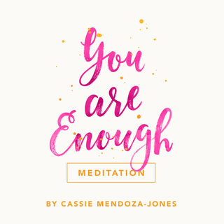 Meditation name: You Are Enough Meditation