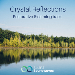 Meditation name: Crystal Reflections - Calming & Restorative