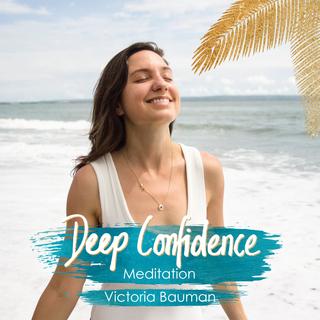 Meditation name: Deep Confidence
