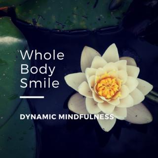 Meditation name: Whole Body Smile Meditation